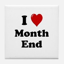 Cute I love end of the month Tile Coaster