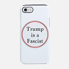 Trump is a fascist iPhone 7 Tough Case