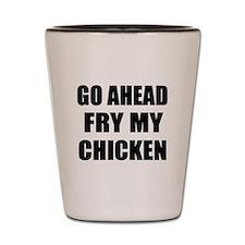 Fry My Chicken Shot Glass