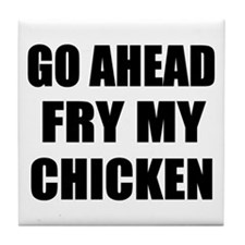 Fry My Chicken Tile Coaster