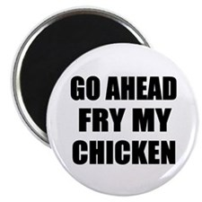 "Fry My Chicken 2.25"" Magnet (10 pack)"