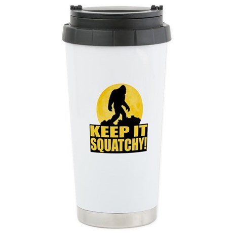 Keep It Squatchy! - Bark at the Moon Stainless Ste