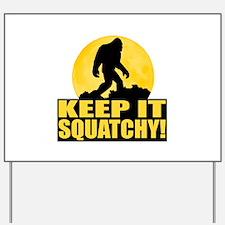 Keep It Squatchy! - Bark at the Moon Yard Sign