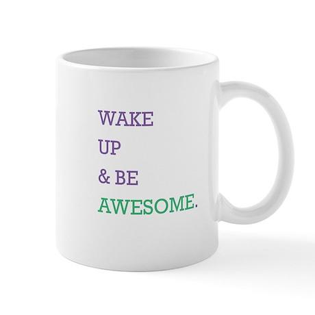 Wake up be awesome (smaller) Mug