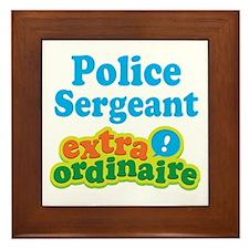 Police Sergeant Extraordinaire Framed Tile