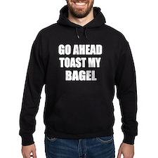 Toast My Bagel Hoodie