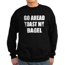 Toast My Bagel Sweatshirt