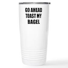 Toast My Bagel Travel Mug