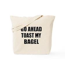Toast My Bagel Tote Bag