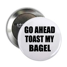 "Toast My Bagel 2.25"" Button"