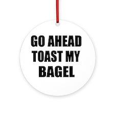 Toast My Bagel Ornament (Round)