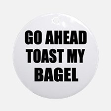 Toast My Bagel Ornament (Round)