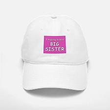 I'm going to be a big sister Baseball Baseball Cap
