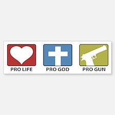 Pro Life Pro God Pro Gun Bumper Bumper Bumper Bumper Sticker