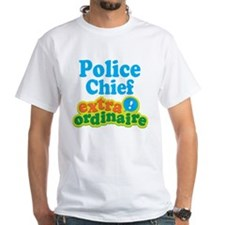 Police Chief Extraordinaire Shirt