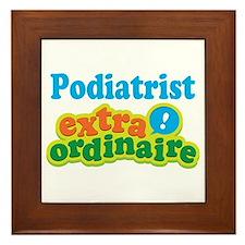 Podiatrist Extraordinaire Framed Tile