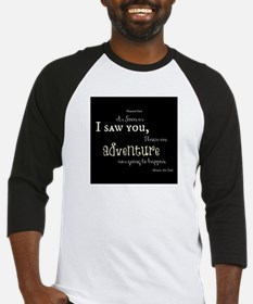 As soon as I saw you: Adventure Baseball Jersey