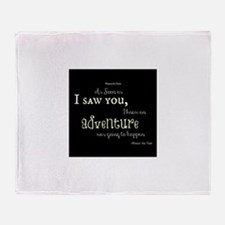As soon as I saw you: Adventure Throw Blanket