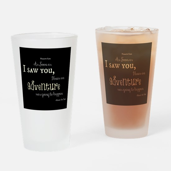 As soon as I saw you: Adventure Drinking Glass