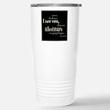 As soon as I saw you: Adventure Travel Mug