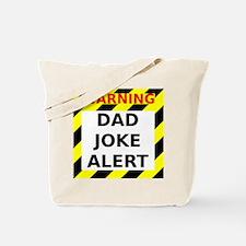 Dad joke alert Tote Bag
