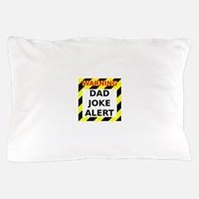 Dad joke alert Pillow Case