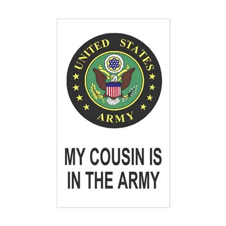 My Cousin Is In The Army <BR>Sticker