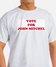 VOTE FOR JOHN MITCHEL  Ash Grey T-Shirt