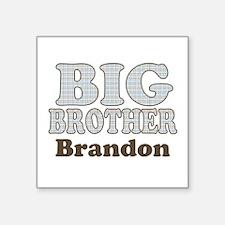 "Custom name Big Brother Square Sticker 3"" x 3"""