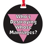 WDWM-Who's-Destroying-Whose.png Round Ornament