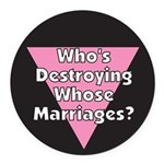 WDWM-Who's-Destroying-Whose.png Round Car Magnet