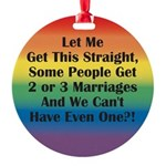 LMGT-Let-Me-Get-This-Straig.png Round Ornament