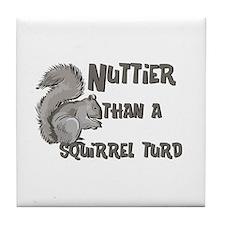 Nuttier Than a Squirrel Turd Tile Coaster