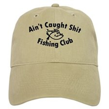 Aint Caught Shit Fishing Club - Black Text Baseball Cap