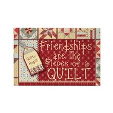 Friendships Are Like Quilts Rectangle Magnet (10 p