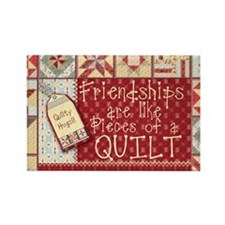 Friendships Are Like Quilts Rectangle Magnet