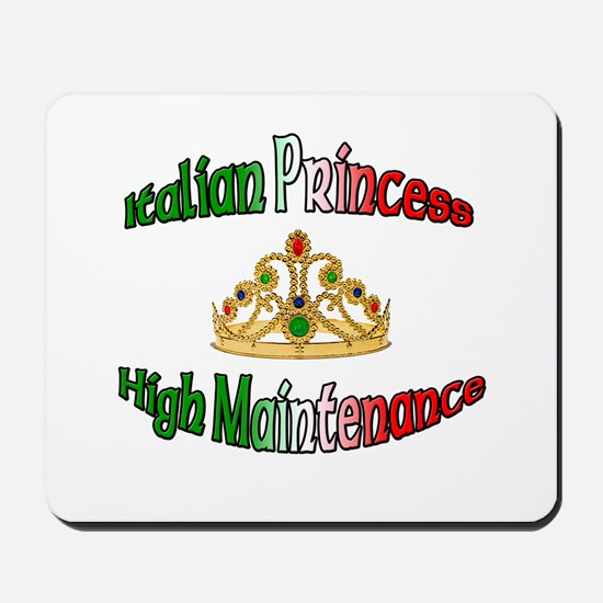 Italian Princess High Maintenance Mousepad