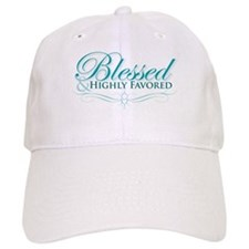 Blessed & Highly Favored Baseball Cap