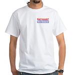 Had Enough? White T-Shirt