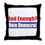 Had Enough? Throw Pillow