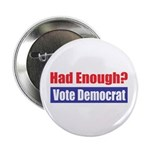 """Had Enough? 2.25"""" Button (10 pack)"""