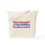 Had Enough? Tote Bag