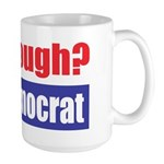 Had Enough? Large Mug