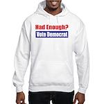 Had Enough? Hooded Sweatshirt