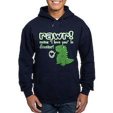 Cute! RAWR Means Love Hoodie