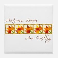Autumn Leaves Are Falling Tile Coaster