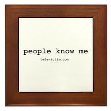 """""""people know me"""" Framed Tile"""