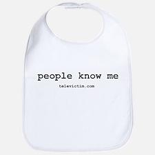 """people know me"" Bib"
