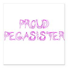 "Proud Pegasister Square Car Magnet 3"" x 3"""