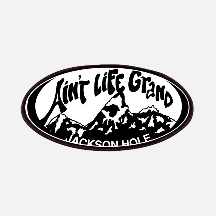 Aint Life Grand Jackson Hole Wyoming Patches